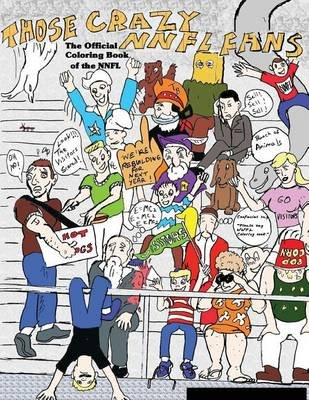 The Official Coloring Book of the NNFL - (National Nutty Football League) (Paperback): Zack Gibblet