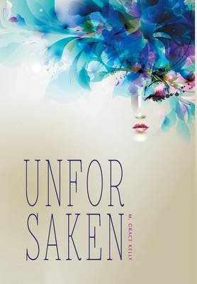 Unforsaken (Hardcover): M. Grace Kelly