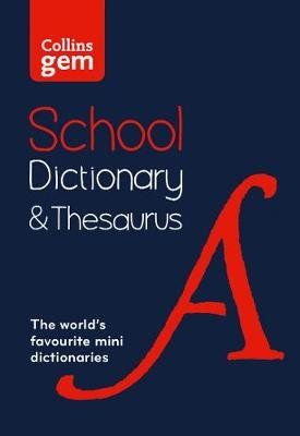Gem School Dictionary and Thesaurus - Trusted Support for Learning, in a Mini-Format (Paperback, 3rd Revised edition): Collins...