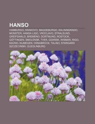 Hanso - Hamburgo, Krakovo, Magdeburgo, Kaliningrado, Munster, Hansa Ligo, Vroclavo, Stralsund, Greifswald, Bremeno, Dortmund,...
