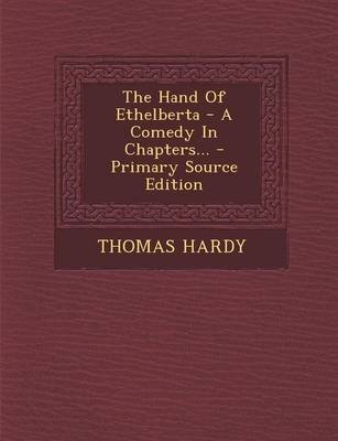 The Hand Of Ethelberta A Comedy In Chapters Primary Source