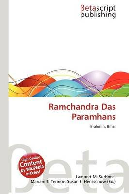 Ramchandra Das Paramhans (Paperback): Lambert M. Surhone, Mariam T. Tennoe, Susan F. Henssonow