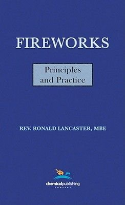 Fireworks: Principles and Practice (Hardcover): Ronald Lancaster