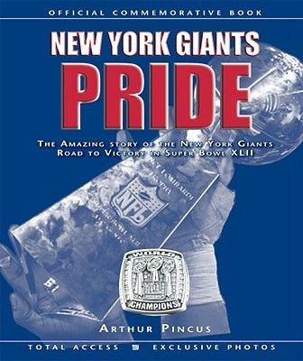 New York Giants Pride - The Amazing Story of the New York Giants Road to Victory in Super Bowl XLII (Hardcover, illustrated...