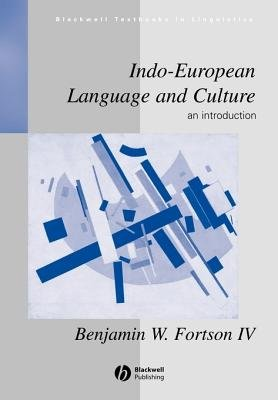 Indo-European Language and Culture - An Introduction (Paperback): Benjamin W. Fortson