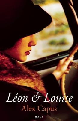 Leon and Louise (Electronic book text): Alex Capus