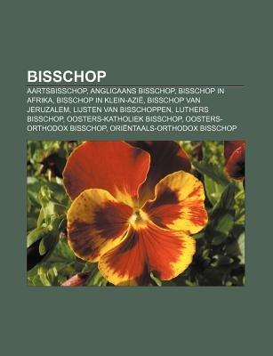 Bisschop - Aartsbisschop, Anglicaans Bisschop, Bisschop in Afrika, Bisschop in Klein-Azie, Bisschop Van Jeruzalem, Lijsten Van...