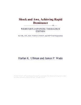 Shock and Awe, Achieving Rapid Dominance (Webster's Japanese Thesaurus Edition) (Electronic book text): Inc. Icon Group...