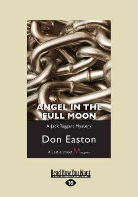 Angel in the Full Moon - A Jack Taggart Mystery (Large print, Paperback, [Large Print]): Don Easton