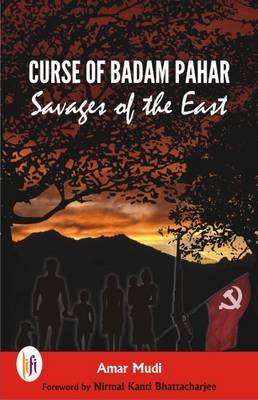 Curse of Badam Pahar - Savages of the East (Paperback): Amar Mudi