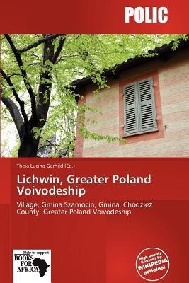 Lichwin, Greater Poland Voivodeship (Paperback): Theia Lucina Gerhild