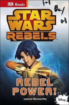 Star Wars Rebels Rebel Power! (Hardcover): Dk