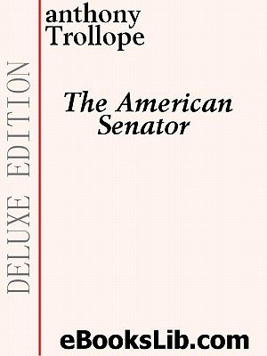 The American Senator (Electronic book text): Anthony Trollope