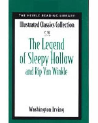 Legend of Sleepy Hollow - Heinle Reading Library: Illustrated Classics Collection (Paperback): Washington Irving