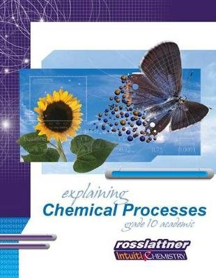 Explaining Chemical Processes - Student Exercises and Teacher Guide for Grade Ten Academic Science (Paperback): Jim Ross