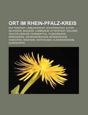 Ort Im Rhein-Pfalz-Kreis - Mutterstadt, Limburgerhof, Schifferstadt, Altrip, Neuhofen, Maxdorf, Lambsheim, Otterstadt, Waldsee...