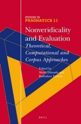 Nonveridicality and Evaluation - Theoretical, Computational and Corpus Approaches (Hardcover): Maite Taboada, Rada Trnavac