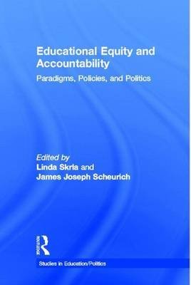 Educational Equity and Accountability (Electronic book text): Linda Skrla, James Joseph Scheurich