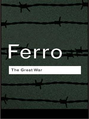 The Great War - 1914-1918 (Electronic book text, 2nd New edition): Marc Ferro