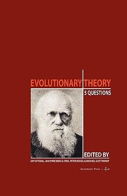 Evolutionary Theory - 5 Questions (Paperback): Gry Oftedal, Jan Kyrre Berg O. Friis, Peter Rossel