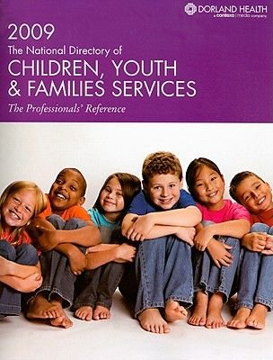 The National Directory of Children, Youth & Families Services - The Professionals' Reference (Paperback, 2009): Dorland...
