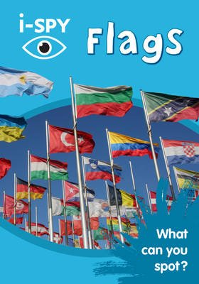 i-SPY Flags - What Can You Spot? (Paperback): I Spy