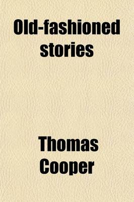 Old-Fashioned Stories (Paperback): Thomas Cooper