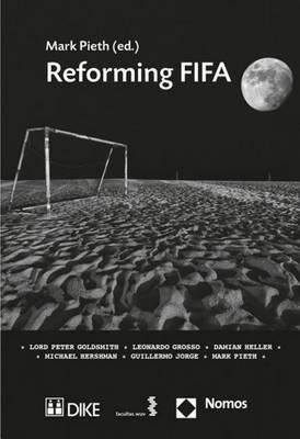 Reforming Fifa (Paperback): Mark Pieth