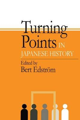 Turning Points in Japanese History (Paperback): Bert Edstrom