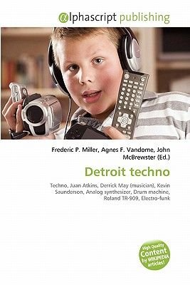 Detroit Techno (Paperback): Frederic P. Miller, Agnes F. Vandome, John McBrewster