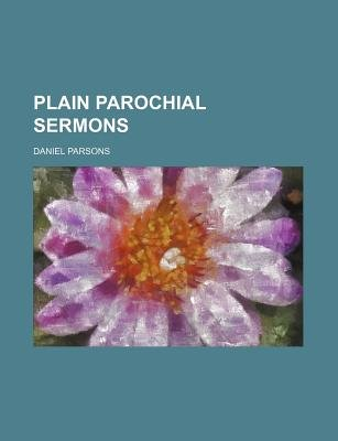 Plain Parochial Sermons (Paperback): Daniel Parsons
