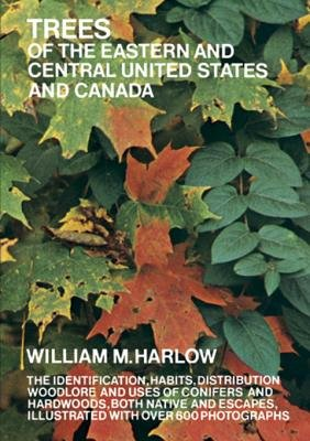 Trees of the Eastern and Central United States and Canada (Electronic book text): William M. Harlow