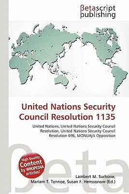 United Nations Security Council Resolution 1135 (Paperback): Lambert M. Surhone, Mariam T. Tennoe, Susan F. Henssonow