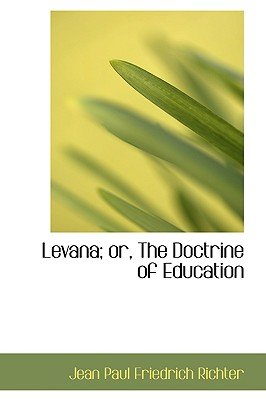 Levana; Or, the Doctrine of Education (Hardcover): Jean Paul Friedrich Richter