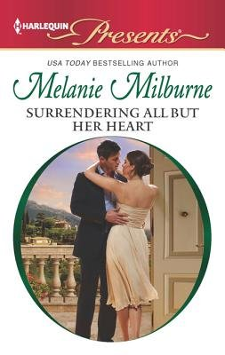 Surrendering All But Her Heart (Electronic book text): Melanie Milburne