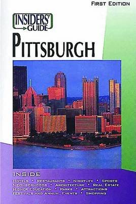 Insider's Guide to Pittsburgh (Electronic book text): Loriann Hoff Oberlin