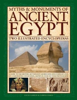 Myths & Monuments of Ancient Egypt (Hardcover): Lucia Gahlin, Lorna Oakes