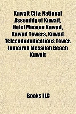 Kuwait City - National Assembly of Kuwait, Hotel Missoni Kuwait, Kuwait Towers, Kuwait Telecommunications Tower, Jumeirah...