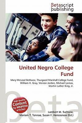 United Negro College Fund (Paperback): Lambert M. Surhone, Mariam T. Tennoe, Susan F. Henssonow