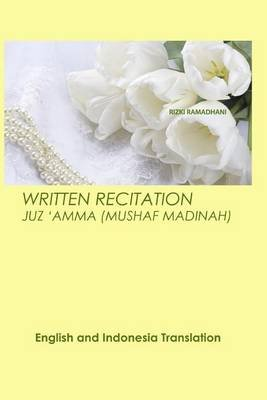 Written Recitation Juz 'Amma - English and Indonesia Translation (Paperback): MS Rizki Ramadhani Ba