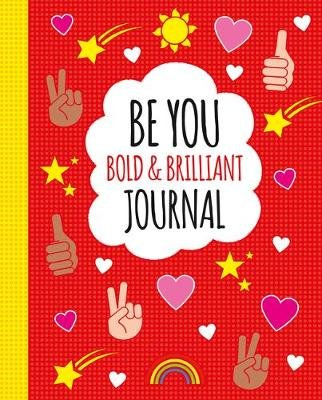 Be You: Bold and Brilliant Journal (Paperback): Scholastic