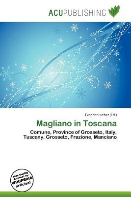 Magliano in Toscana (Paperback): Evander Luther