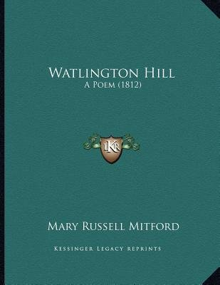 Watlington Hill - A Poem (1812) (Paperback): Mary Russell Mitford