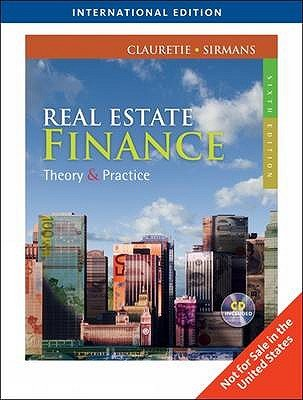Real Estate Finance - Theory and Practice (Paperback, International ed of 6th revised ed): Terrence M. Clauretie, G. Stacy...