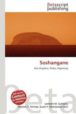 Soshangane (Paperback): Lambert M. Surhone, Mariam T. Tennoe, Susan F. Henssonow