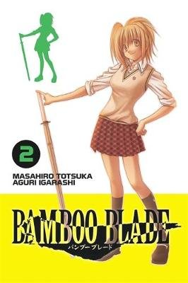 Bamboo Blade, Vol. 2 (Paperback): Masahiro Totsuka