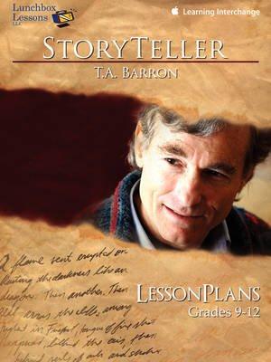 Storyteller T. A. Barron - Lessonplans Grade 9-12 (Paperback): Lunchbox Lessons