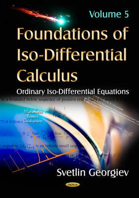 Foundations of ISO-Differential Calculus, Volume 5 - ISO-Stochastic Differential Equations (Hardcover): Svetlin Georgiev