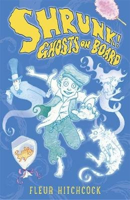 Ghosts on Board: A SHRUNK! Adventure (Paperback): Fleur Hitchcock