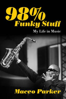 98% Funky Stuff (Hardcover): Maceo Parker